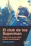 Club de los Superman, El. El día a día de los niños y niñas superdotados (Reportajes 360)