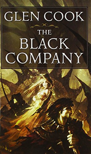 The Black Company: The First Novel of 'The Chronicles of the Black Company' (Chronicle of the Black Company)