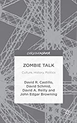 Zombie Talk: Culture, History, Politics by David R. Castillo (2015-12-16)