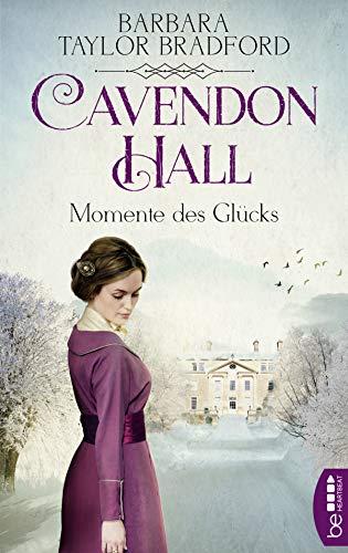 Cavendon Hall - Momente des Glücks (Die Yorkshire-Saga 2) (Barbara Taylor Bradford Harte)