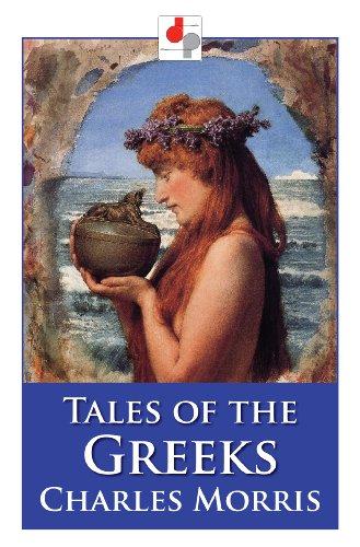 Tales Of The Greeks (illustrated) por Charles Morris epub