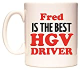 Best Fred & Friends Gift For Brothers - Fred IS THE BEST HGV DRIVER Mug Review