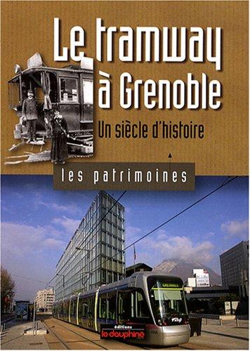Le tramway à Grenoble : Un siècle d'histoire