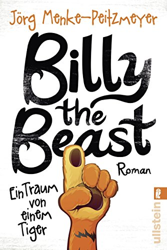 Billy the Beast. Ein Traum von einem Tiger: (Maskottchen Charakter)