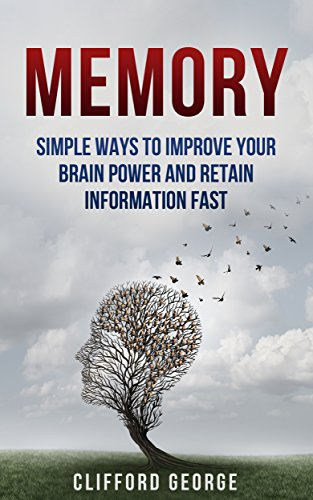 memory-simple-ways-to-improve-your-brain-power-and-retain-information-fast-brain-improvementlearning