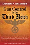 """Gun Control in the Third Reich: Disarming the Jews and """"Enemies of the State"""""""