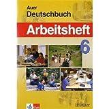 Das Auer-Deutschbuch. Ein integriertes Sprach- und Lesebuch. Ausgabe für Bayern / Das Auer Deutschbuch: Arbeitsheft 6