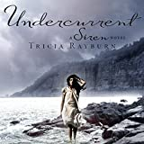 Undercurrent: A Siren Novel, Book 2