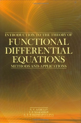 Introduction to The Theory of Functional Differential Equations: Methods and Applications (Contemporary Mathematics and Its Applications)
