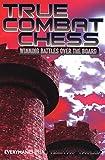 True Combat Chess: Winning Battles Over the Board