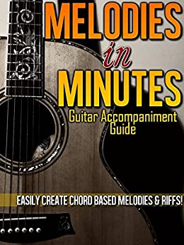 The Guitar Melodies In Minutes Guide (English Edition) par [Scott, Chris]