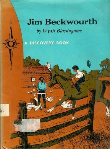 jim-beckwourth-black-trapper-and-indian-chief-a-discovery-book-by-wyatt-blassingame-1973-10-01