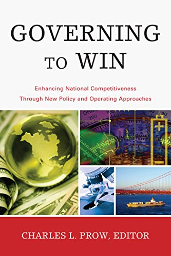 Governing to Win: Enhancing National Competitiveness Through New Policy and Operating Approaches (IBM Center for the Business of Government Book) (English Edition) -