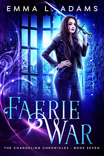 Faerie War (The Changeling Chronicles Book 7) (English Edition)