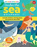 #10: Sticker Stories: Under the Sea Escapades: Includes stickers, drawing steps, and scenes to decorate!