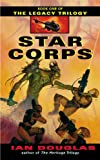 Star Corps (Legacy Trilogy)