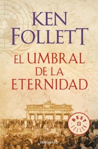 El umbral de la eternidad (The Century 3) (BEST SELLER)