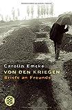 Von den Kriegen: Briefe an Freunde - Carolin Emcke