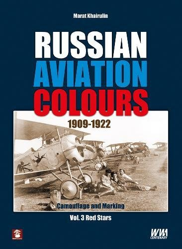 3: Russian Aviation Colours 1909-1922: Camouflage and Marking (Camouflage-uniformen Militärische)