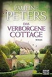 Das verborgene Cottage: Roman (Victoria-Bredon-Reihe)
