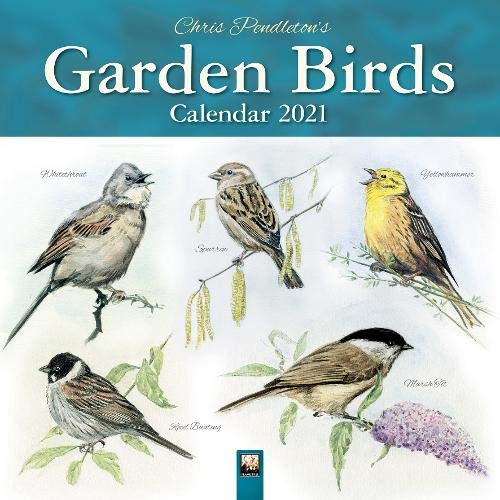 Chris Pendleton Garden Birds Wall Calendar 2021 (Art Calendar)