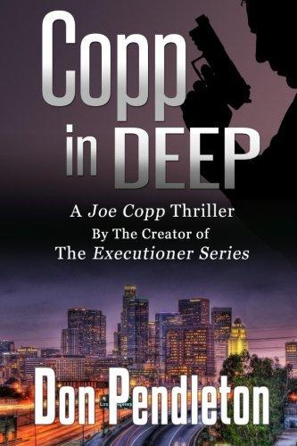 Copp In Deep, A Joe Copp Thriller: Joe Copp, Private Eye Series by Don Pendleton (2010-06-12)