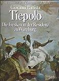 Giovanni Battista Tiepolo. Die Fresken in der Residenz zu Würzburg - Büttner Frank und Giovanni Battista Tiepolo