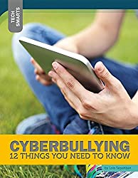 Cyberbullying: 12 Things You Need to Know (Tech Smarts)
