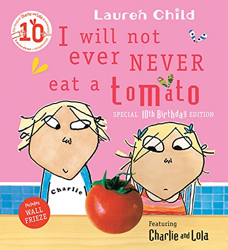 I Will Not Ever Never Eat A Tomato (Charlie and Lola, Band 1)