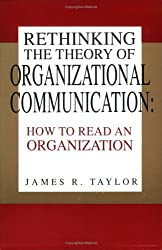 Rethinking the Theory of Organizational Communication: How to Read An Organization (The Communication and Information Science) by James R. Taylor (1993-01-01)