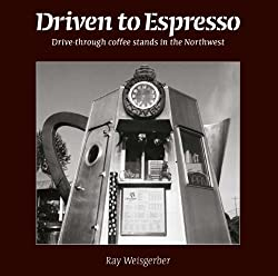 Driven to Espresso - Drive-through Coffee Stands in the Northwest