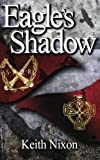 The Eagle's Shadow: Volume 1 (Caradoc)
