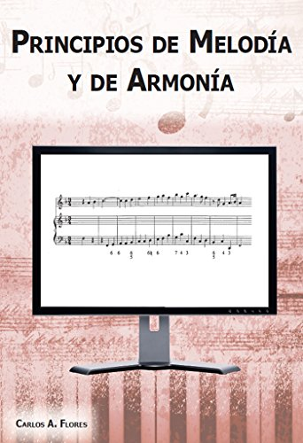 Principios de Melodía y de Armonía por Carlos Flores