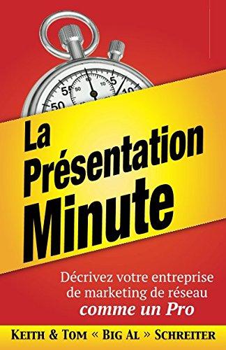 La Présentation Minute: Décrivez votre entreprise de marketing de réseau comme un Pro par Keith Schreiter