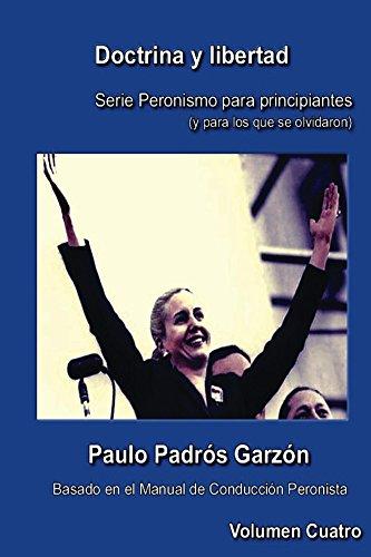 doctrina-y-libertad-peronismo-para-principiantes-y-para-los-que-se-olvidaron-azul-n-4-spanish-editio