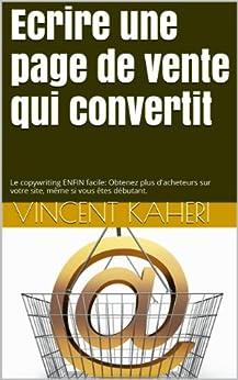 Ecrire une page de vente qui convertit (Expert en 30 minutes) par [Kaheri, Vincent]