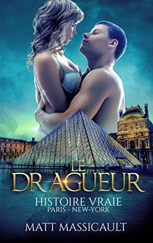 Couverture du livre Le dragueur : Histoire vraie: Paris - New-York