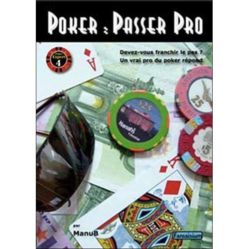 Poker : passer pro : Devez-vous franchir le pas ? Un vrai pro du poker répond
