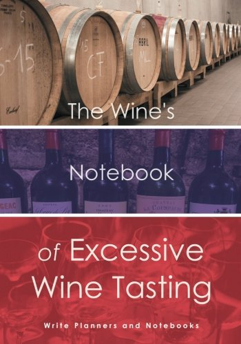 The Wine's Notebook of Excessive Wine (Vintage Wine Journal)