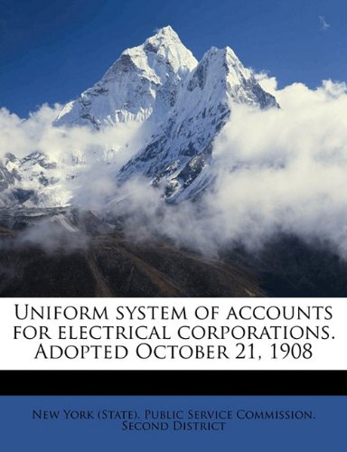 Uniform system of accounts for electrical corporations. Adopted October 21, 1908