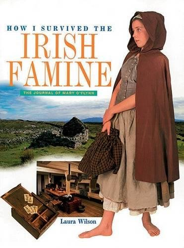 How I survived the Irish famine : the journal of Mary O'Flynn