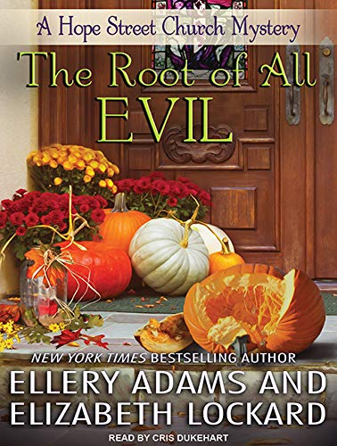 The Root of All Evil (Hope Street Church Mysteries, Band 4)