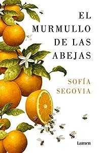 El murmullo de las abejas par Sofía Segovia