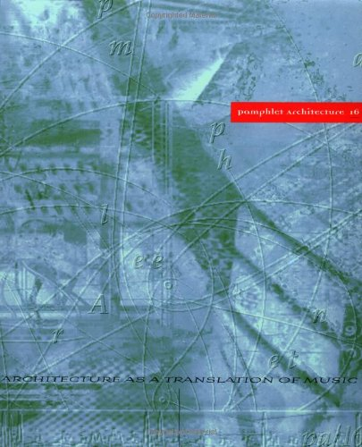 Pamphlet Architecture 16: Architecture as a Translation of Music (Pamphlet Architecture 1)