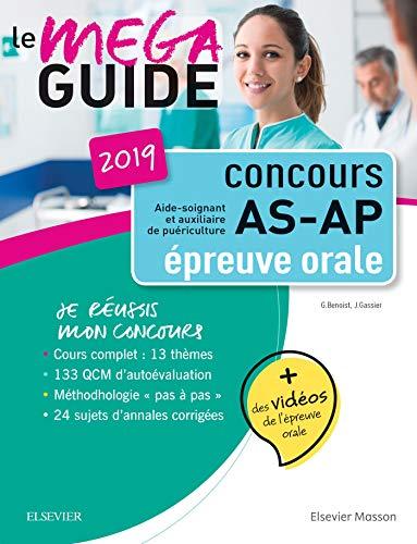 Méga Guide Oral AS/AP 2019 Concours Aide-soignant et Auxiliaire de puériculture: Avec 20 vidéos de situations d'examen et livret d'entraînement par Ghyslaine Benoist