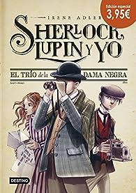 El trío de la dama negra. Edición especial: Sherlock, Lupin y yo (1) par Irene Adler