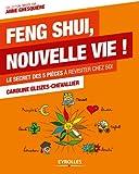 Image de Feng Shui, nouvelle vie !: Le secret des 5 pièces à revisiter chez soi
