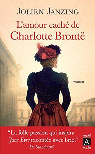 L'amour caché de Charlotte Brontë par Jolien Janzing