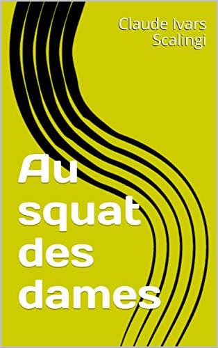 Couverture du livre Au squat des dames