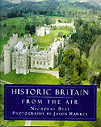Historic Britain from the Air by Nicholas Best (1995-09-21)